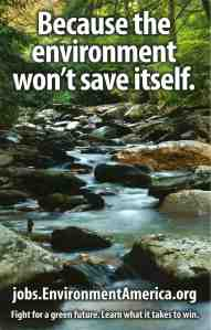 """Environment America poster: """"Because the Environment Won't Save Itself"""" (2014)"""